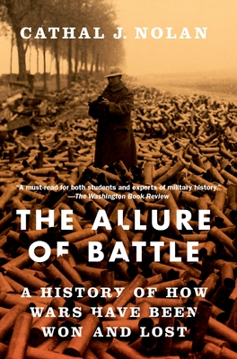 The Allure of Battle: A History of How Wars Have Been Won and Lost Cover Image