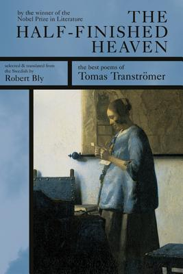 The Half-Finished Heaven: The Best Poems of Tomas Transtromer Cover Image