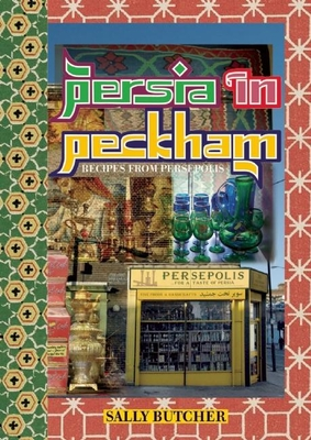 Persia in Peckham: Recipes from Persepolis Cover Image