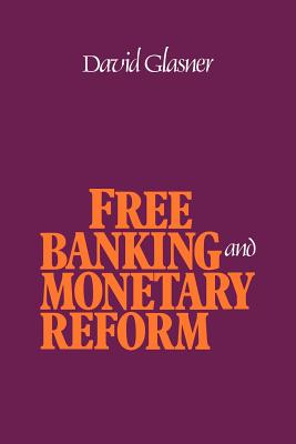 Free Banking and Monetary Reform Cover Image