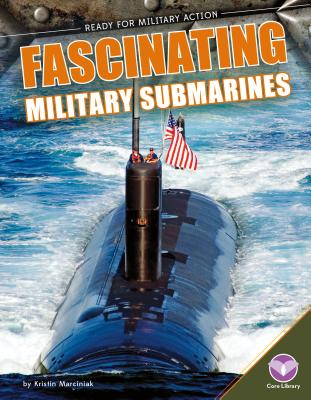 Fascinating Military Submarines (Ready for Military Action) Cover Image