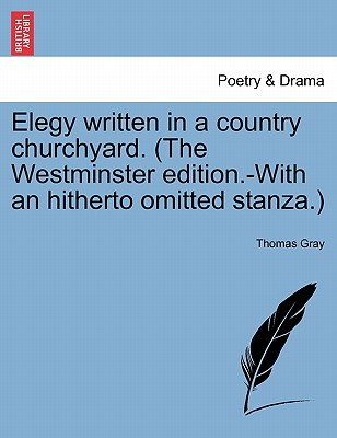 Cover for Elegy Written in a Country Churchyard. (the Westminster Edition.-With an Hitherto Omitted Stanza.)