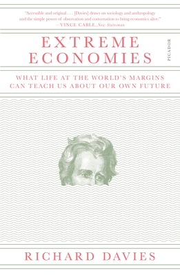 Extreme Economies: What Life at the World's Margins Can Teach Us About Our Own Future Cover Image