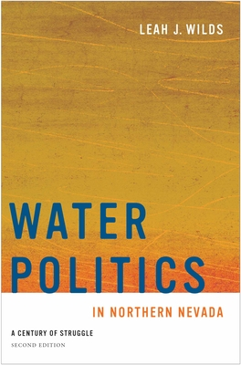 Water Politics in Northern Nevada: A Century of Struggle, Second Edition (Shepperson Series in Nevada History) Cover Image