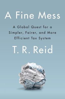 A Fine Mess: A Global Quest for a Simpler, Fairer, and More Efficient Tax System Cover Image