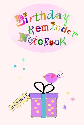Bithday Reminder Notebook: Month by month diary in which to record birthdays and anniversaries Cover Image