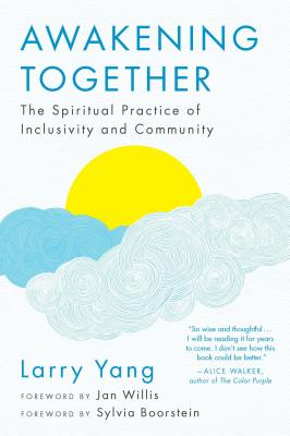 Awakening Together: The Spiritual Practice of Inclusivity and Community Cover Image
