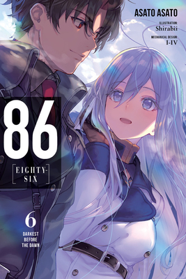 86--EIGHTY-SIX, Vol. 6 (light novel): Darkest Before the Dawn (86--EIGHTY-SIX (light novel) #6) Cover Image