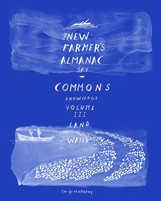 The New Farmer's Almanac, Volume III: Commons of Sky, Knowledge, Land, Water Cover Image