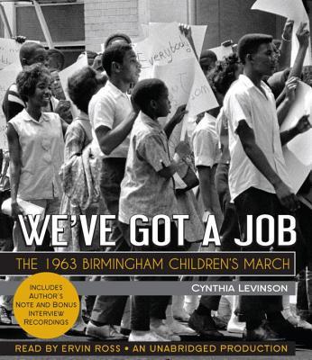 We've Got a Job: The 1963 Birmingham Children's March Cover Image