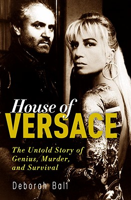 House of Versace: The Untold Story of Genius, Murder, and Survival cover