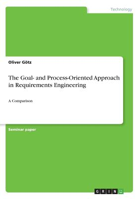 The Goal- And Process-Oriented Approach in Requirements Engineering Cover Image