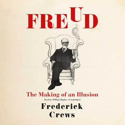 Freud Lib/E: The Making of an Illusion Cover Image
