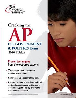 Cracking the AP U.S. Government & Politics Exam, 2010 Edition Cover Image