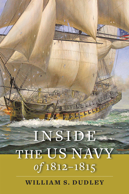 Inside the US Navy of 1812-1815 (Johns Hopkins Books on the War of 1812) Cover Image