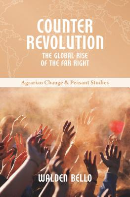 Counterrevolution: The Global Rise of the Far Right (Agrarian Change & Peasant Studies #9) Cover Image