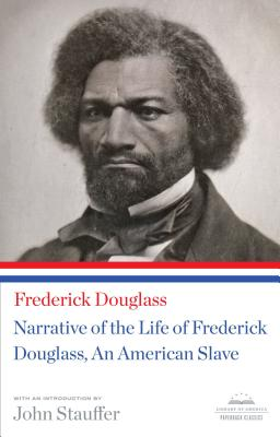 Narrative of the Life of Frederick Douglass, An American Slave: A Library of America Paperback Classic Cover Image