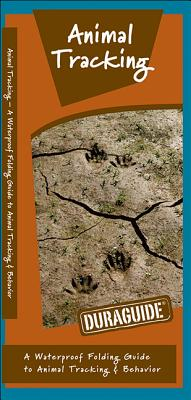 Animal Tracking: A Waterproof Folding Guide to Animal Tracking & Behavior (Duraguide) Cover Image