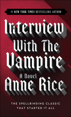 Interview with the Vampire (Vampire Chronicles (PB) #1) Cover Image