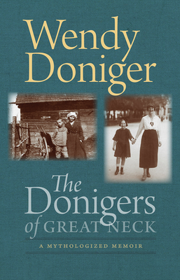 The Donigers of Great Neck: A Mythologized Memoir (The Mandel Lectures in the Humanities at Brandeis University) Cover Image