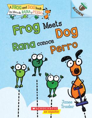 Frog Meets Dog / Rana conoce Perro : Un libro de la serie Acorn  Cover Image