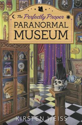 The Perfectly Proper Paranormal Museum (Perfectly Proper Paranormal Museum Mystery #1) Cover Image