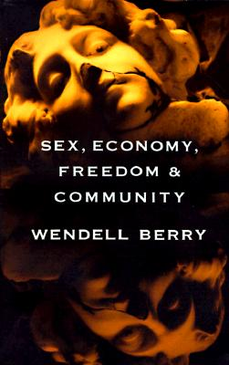Sex, Economy, Freedom & Community: Eight Essays Cover Image
