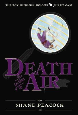 Death in the Air: The Boy Sherlock Holmes, His Second Case Cover Image