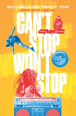 Can't Stop Won't Stop (Young Adult Edition): A Hip-Hop History Cover Image