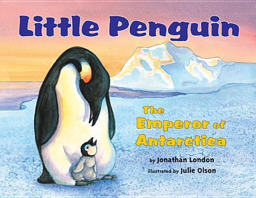 Little Penguin: The Emperor of Antarctica Cover Image