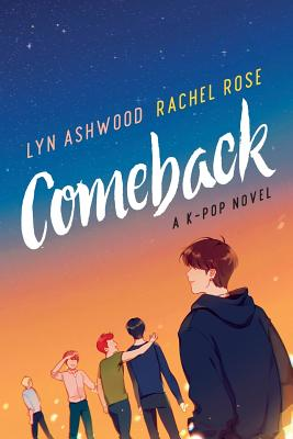 Comeback: A K-pop Novel (Neon #1) Cover Image
