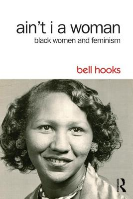 Ain't I a Woman: Black Women and Feminism Cover Image