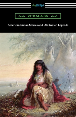 American Indian Stories and Old Indian Legends Cover Image