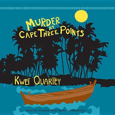 Murder at Cape Three Points Lib/E (Inspector Darko Dawson Mysteries #3) Cover Image