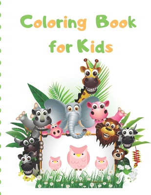 Coloring Book for Kids: My First Big Book of Coloring / Great Gift for Boys and Girls, Ages 2-4, 4-6 Cover Image
