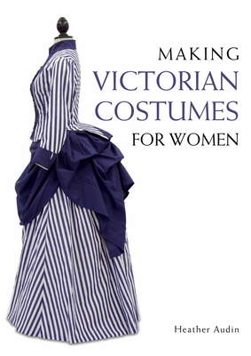 Making Victorian Costumes for Women Cover Image