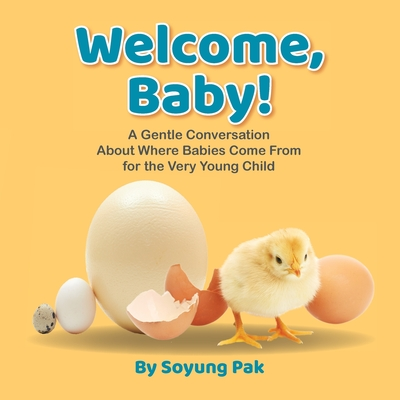 Welcome, Baby!: A Gentle Conversation About Where Babies Come from for the Very Young Child Cover Image