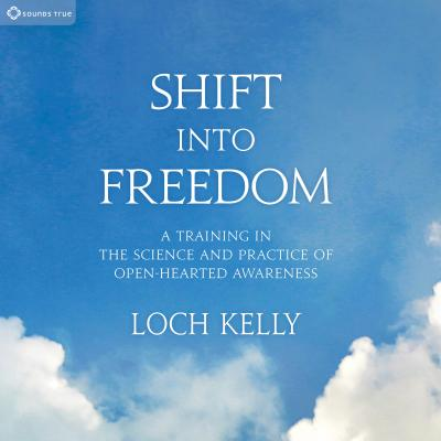Shift into Freedom: A Training in the Science and Practice of Open-Hearted Awareness Cover Image
