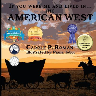If You Were Me and Lived in... the American West: An Introduction to Civilizations Throughout Time (If You Were Me and Lived In...Historical #10) Cover Image