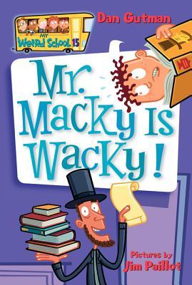 My Weird School #15: Mr. Macky Is Wacky! Cover Image