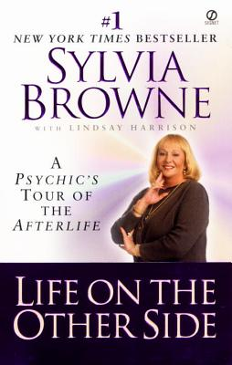 Life on the Other Side: A Psychic's Tour of the Afterlife Cover Image