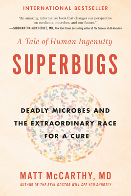 Superbugs: Deadly Microbes and the Extraordinary Race for a Cure: A Tale of Human Ingenuity Cover Image