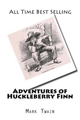 Adventures of Huckleberry Finn: The World Best Selling Novel Cover Image