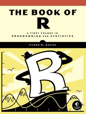 The Book of R: A First Course in Programming and Statistics Cover Image