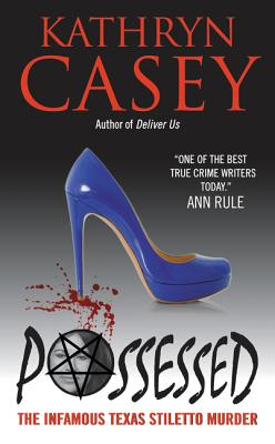 Possessed: The Infamous Texas Stiletto Murder Cover Image