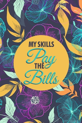 My Skills Pay The Bills: A Financial planner organizer budget book - A spend well budget planner and bill organizer budgeting planner 2020 - Bu Cover Image