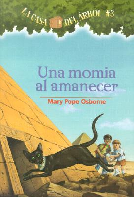 Una Momia al Amanecer = Mummies in the Morning (Casa del Arbol #3) Cover Image