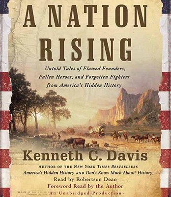 A Nation Rising: Untold Tales of Flawed Founders, Fallen Heroes, and Forgotten Fighters from America's Hidden History Cover Image