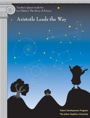 Teacher's Quest Guide: Aristotle Leads the Way: Aristotle Leads the Way (The Story of Science) Cover Image