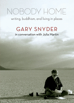 Nobody Home: Writing, Buddhism, and Living in Places Cover Image